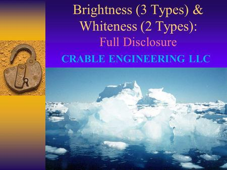 International Paper - Papermaking Process Solutions Brightness (3 Types) & Whiteness (2 Types): Full Disclosure CRABLE ENGINEERING LLC.