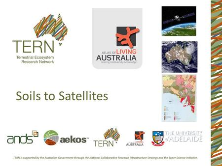 Soils to Satellites. NCRIS Capabilities Well Placed NCRIS capabilities have access to: Vast volumes of Data (uniformly and non-uniformly structured) High.