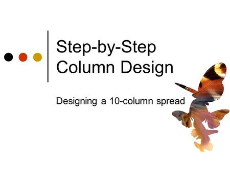 Step-by-Step Column Design Designing a 10-column spread.