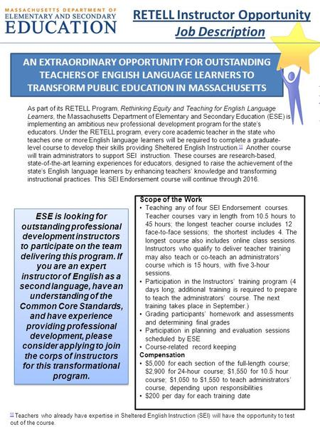 AN EXTRAORDINARY OPPORTUNITY FOR OUTSTANDING TEACHERS OF ENGLISH LANGUAGE LEARNERS TO TRANSFORM PUBLIC EDUCATION IN MASSACHUSETTS [i] [i] Teachers who.