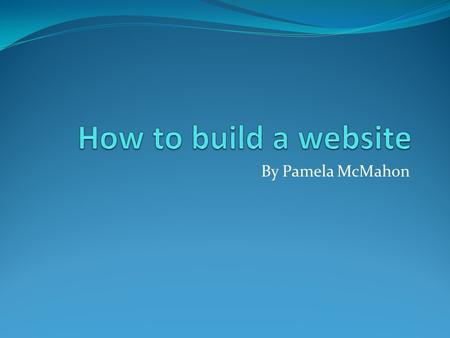 By Pamela McMahon. Find space on the internet In order to build a website, you must have somewhere to build it. You can buy space and customize it anyway.