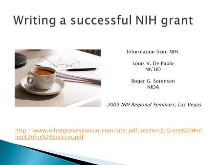 ing%20for%20Success.pdf Information from NIH: Louis V. De Paolo NICHD Roger G. Sorensen.