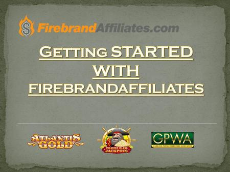 1) Sign up through this link : https://firebrandaffiliates.bosurl.net/public/CreateAccount.aspx https://firebrandaffiliates.bosurl.net/public/CreateAccount.aspx.