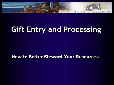 Gift Entry and Processing