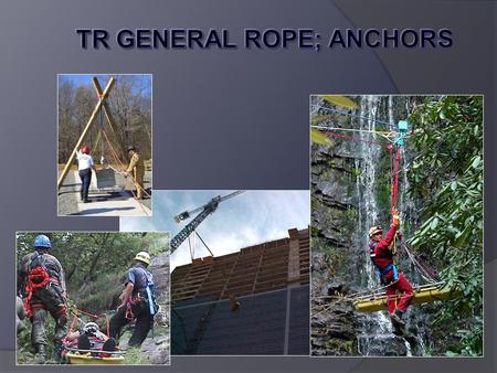 Objectives: Identify, construct, and demonstrate: Tensionless anchor. Two bight anchor (sometimes referred to as a three bight anchor). Multi-wrap anchors.
