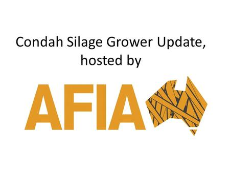 Condah Silage Grower Update, hosted by. Lockington Silage Grower Update, hosted by.