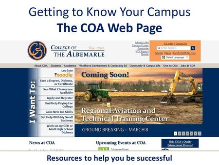 Getting to Know Your Campus The COA Web Page Resources to help you be successful.