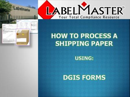 Using DGIS Forms, the following tutorial will demonstrate how to create and process a shipping paper.