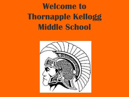 Welcome to Thornapple Kellogg Middle School. Student Calendar 2011-2012 Dates to Remember 5/28 – Memorial Day 6/8 – Last Day – ½ day.