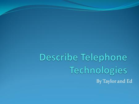 By Taylor and Ed. Uses standard voice telephone lines Uses a modem to place a telephone call to another modem at a remote site Two major disadvantages.