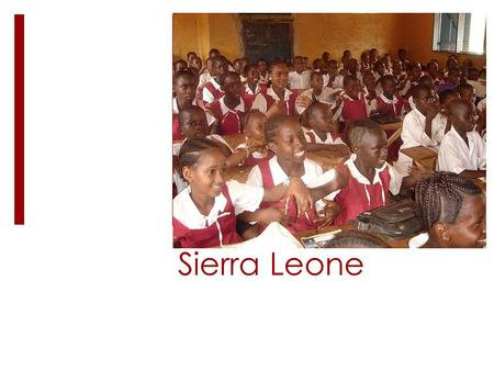 Sierra Leone. Welcome to Sierra Leone! Sierra Leone is located on the Horn of Africa, the part of Africa that juts out into the Atlantic Ocean 5.7 million.