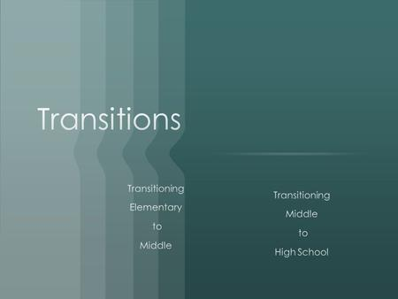 Transition Thoughts 5 different classes and teachers a day 68 min in a class (60 min on Wednesday) Academic Lab (30 min/4 days)