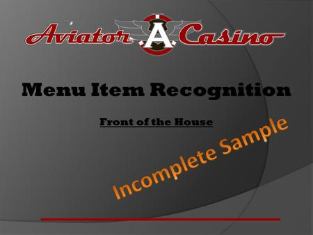 Menu Item Recognition Front of the House Menu Item Recognition Front of the House This slideshow is set to advance automatically. If you want to move.