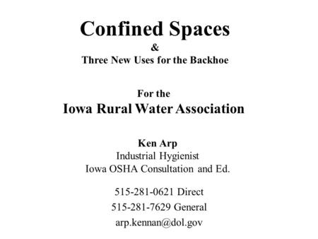 Ken Arp Industrial Hygienist Iowa OSHA Consultation and Ed.