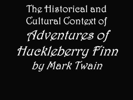 a look at the plot development in the adventures of huckleberry finn in mark twain Use cliffsnotes' the adventures of huckleberry finn study guide today to ace your next test get free homework help on mark twain's adventures of huckleberry finn: book summary, chapter summary and analysis and original text, quotes, essays, and character analysis -- courtesy of cliffsnotes.