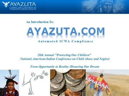 1 © H7 interactive, llc 2010 Automated ICWA Compliance An Introduction To: 28th Annual Protecting Our Children National American Indian Conference on.