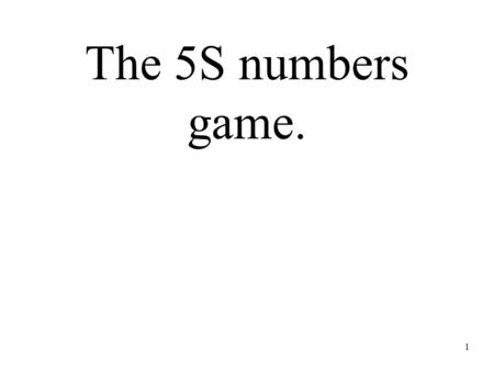 The 5S numbers game..