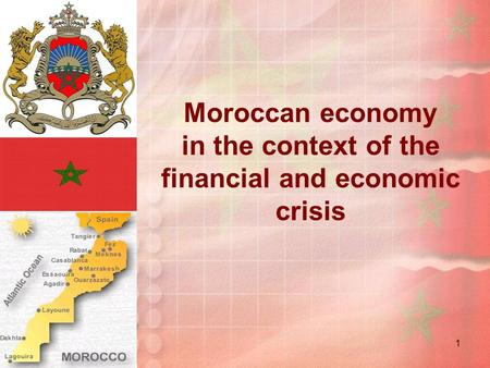 1 Moroccan economy in the context of the financial and economic crisis.