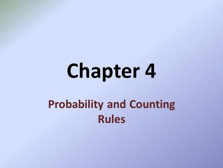 Chapter 4 Probability and Counting Rules. Sample Spaces and Probability Probability experiment – a chance process that leads to well-defined results called.