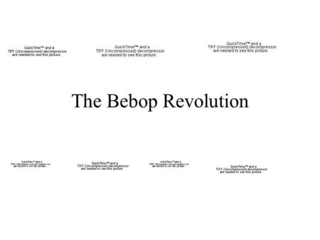 The Bebop Revolution. The early 1940s were a time of important change in jazz. Just as the Swing Era was in full bloom, a musical revolution was brewing.
