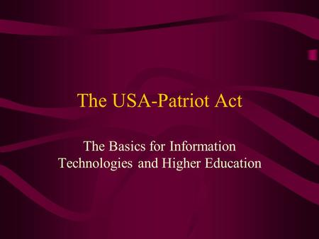 The USA-Patriot Act The Basics for Information Technologies and Higher Education.