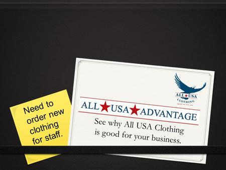 See why All USA Clothing is good for your business. Need to order new clothing for staff.