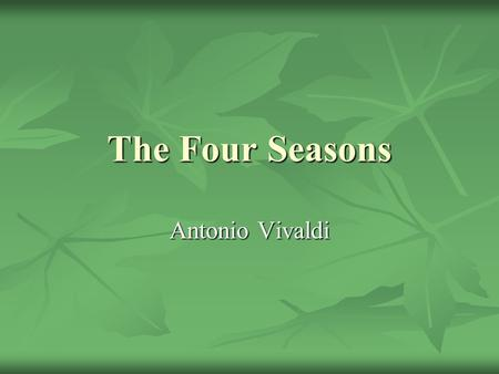The Four Seasons Antonio Vivaldi. Spring Spring has Come.
