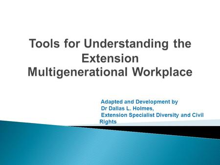 Tools for Understanding the Extension Multigenerational Workplace