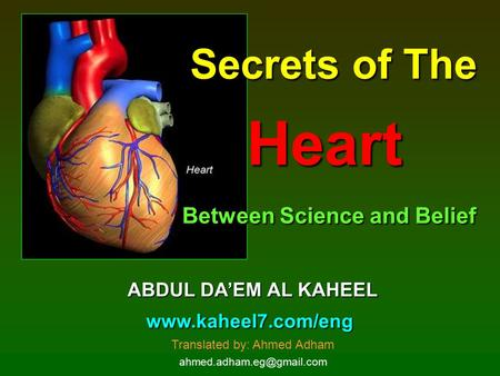 Secrets of The Heart Between Science and Belief ABDUL DAEM AL KAHEEL  Translated by: Ahmed Adham