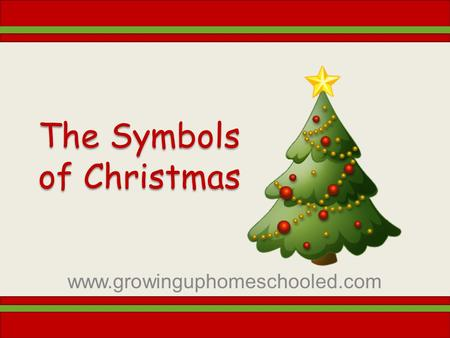 The Symbols of Christmas www.growinguphomeschooled.com.
