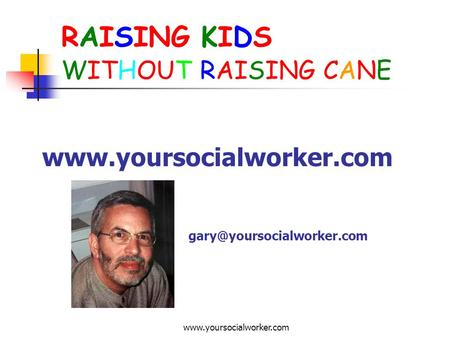 RAISING KIDS WITHOUT RAISING CANE