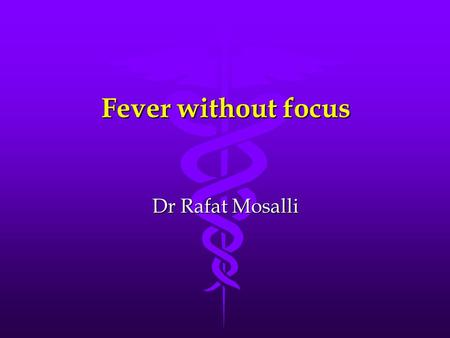 Fever without focus Dr Rafat Mosalli. Question 1 A 3 week old male infant is brought to your ED with a 2 day history of fever. He was born by uncomplicated.