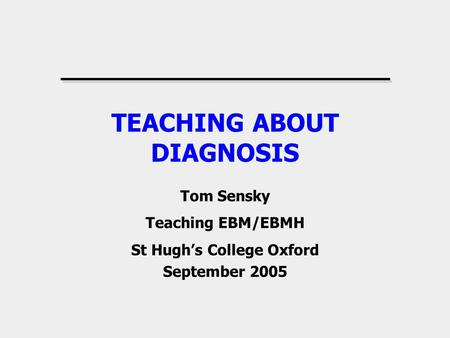 TEACHING ABOUT DIAGNOSIS