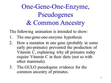 One-Gene-One-Enzyme, Pseudogenes & Common Ancestry