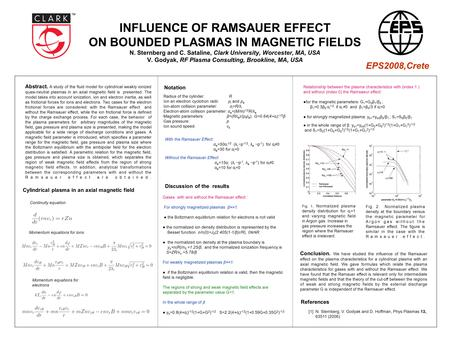 INFLUENCE OF RAMSAUER EFFECT ON BOUNDED PLASMAS IN MAGNETIC FIELDS N. Sternberg and C. Sataline, Clark University, Worcester, MA, USA V. Godyak, RF Plasma.