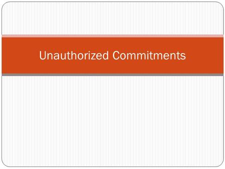 Unauthorized Commitments