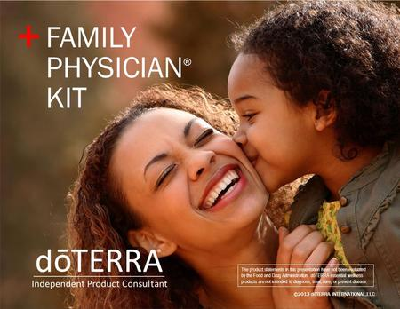 ©2013 dōTERRA INTERNATIONAL,LLC The product statements in this presentation have not been evaluated by the Food and Drug Administration. dōTERRA essential.