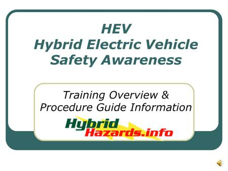 HEV Hybrid Electric Vehicle Safety Awareness Training Overview & Procedure Guide Information.
