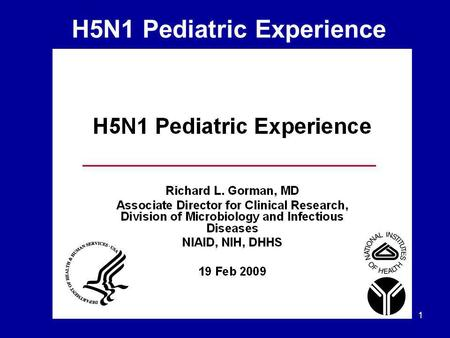 1 H5N1 Pediatric Experience. 2 Pediatric H5N1 Vaccine Trials A Randomized, Double-blinded, Placebo- controlled, Phase I/II, Study of the Safety, Reactogenicity,