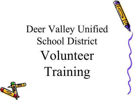 Deer Valley Unified School District Volunteer Training.