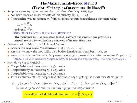 R. Kass/S12 P416 Lecture 5 1 l Suppose we are trying to measure the true value of some quantity (x T ). u We make repeated measurements of this quantity.