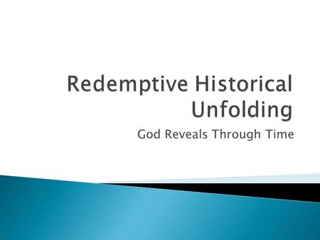 God Reveals Through Time. Revelation is tied to time and space, to cultures and people. Biblical theology utilizes images, typologies, and motifs to convey.