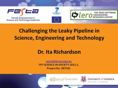 Slide 1 www.festa-europa.eu FP7-SCIENCE-IN-SOCIETY-2011-1, Project No. 287526. Challenging the Leaky Pipeline in Science, Engineering and Technology Dr.