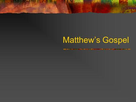 Matthews Gospel. Matthews Story: Matt. is M ethodical: Intertextual cf. Mk/Lk/James A postling (Discipleship) T heology of Christ T ime: past/present/future.
