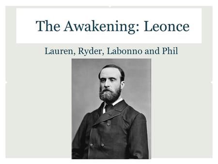 The Awakening: Leonce Lauren, Ryder, Labonno and Phil.