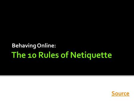 The 10 Rules of Netiquette