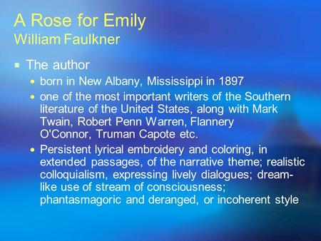 short story course author william faulkner country united states  a rose for emily william faulkner