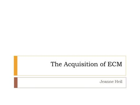 The Acquisition of ECM Jeanne Heil. Different or not different? (1) John seems to be honest (2) John wants to be honest (3a) The cat is out of the bag.