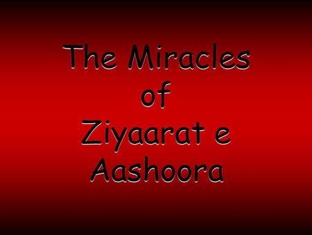 The Miracles of Ziyaarat e Aashoora.
