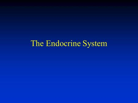 The Endocrine System. Relevance of the Endocrine System Recall nervous system: –Control is largely instant and transient Only exerts control over target.